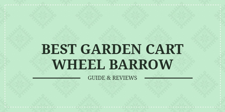 best garden cart wheel barrow