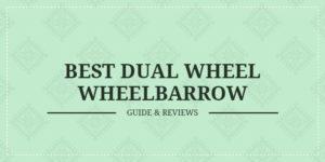 best dual wheel wheelbarrow