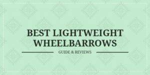 Best lightweight wheelbarrow review