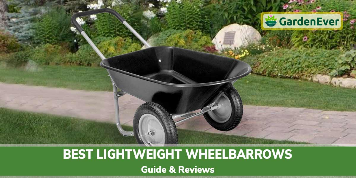 Best Lightweight Wheelbarrows