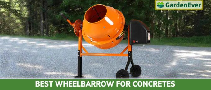 Best Wheelbarrow for Concretes