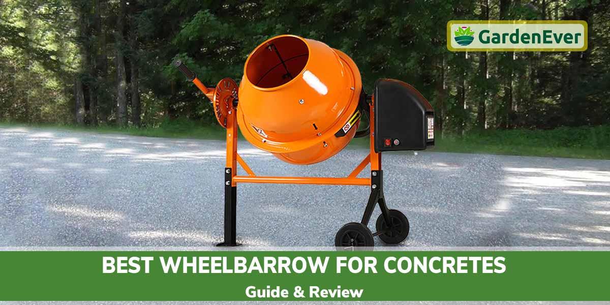Best Wheelbarrow for Concretes