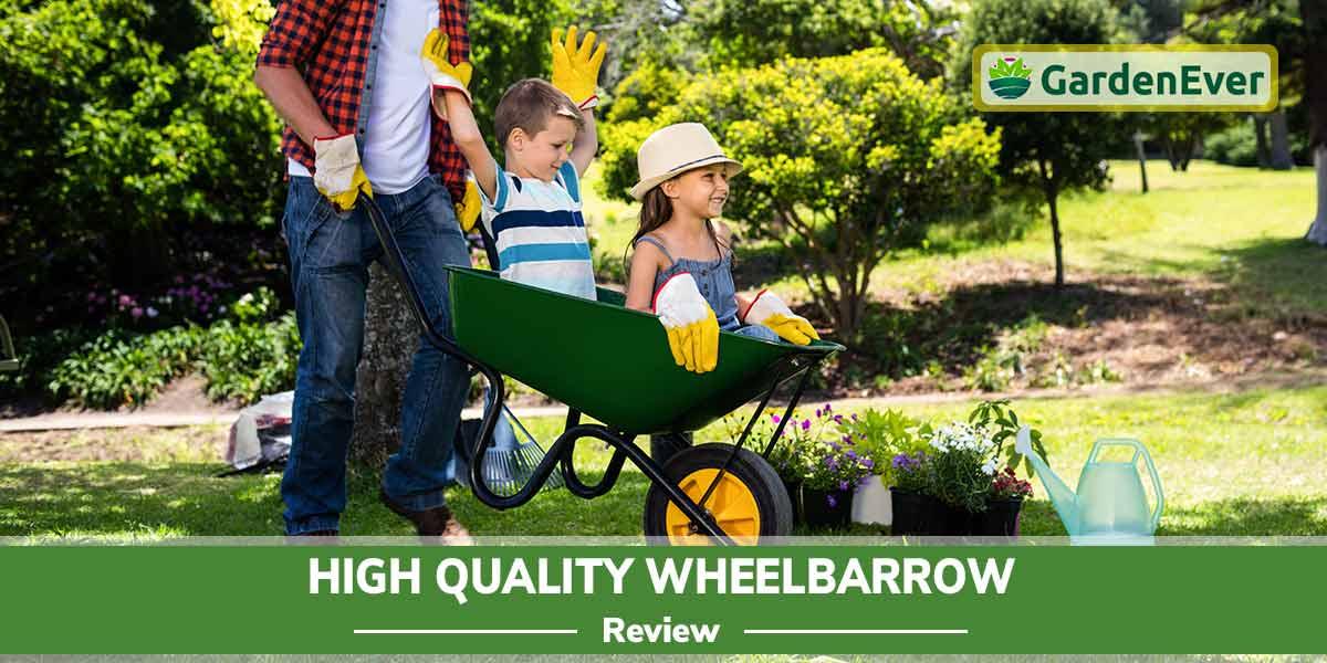 High-Quality Wheelbarrow Review