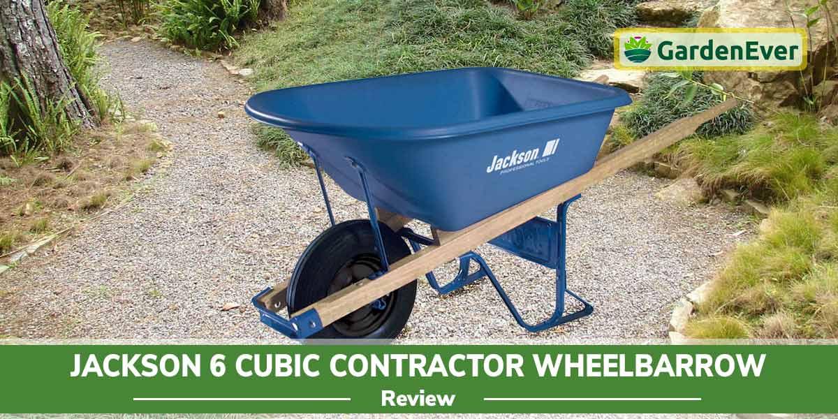 Jackson 6 Cubic Contractor wheelbarrow Review