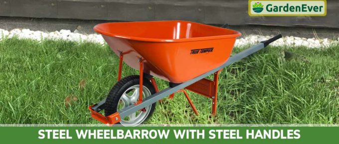 Steel Wheelbarrow With Steel Handles Review