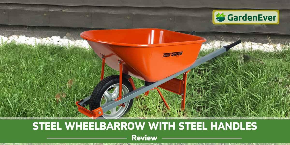 Steel Wheelbarrow With Steel Handles Review