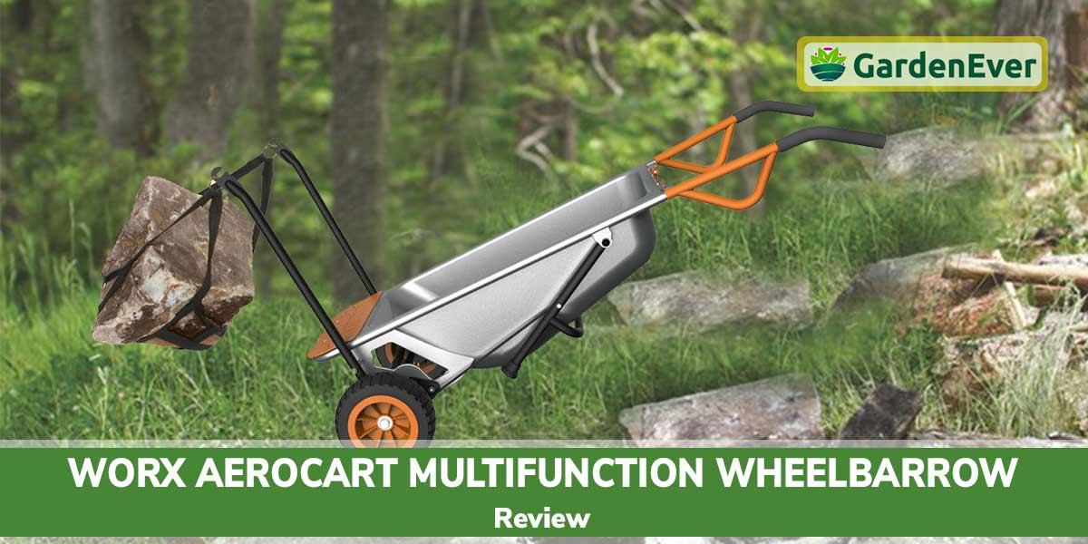 WORX Aerocart Multifunction Wheelbarrow Review