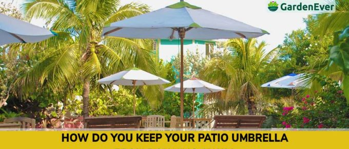 Keep Your Patio Umbrella From Blowing Away